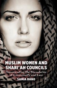 Muslim Women and Shari'ah Councils