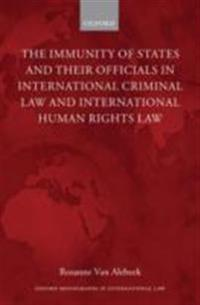 Immunity of States and Their Officials in International Criminal Law and International Human Rights Law