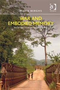 War and Embodied Memory
