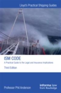 ISM Code: A Practical Guide to the Legal and Insurance Implications
