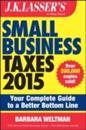 J.K. Lasser's Small Business Taxes 2015