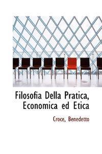 Filosofia Della Pratica, Economica Ed Etica