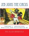 Jeb Joins the Circus: Written and Illustrated by