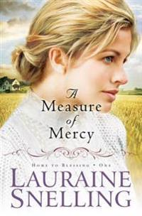 Measure of Mercy (Home to Blessing Book #1)