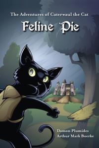 Adventures of Caterwaul the Cat: Feline Pie
