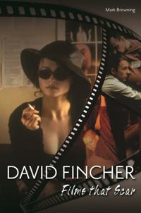 David Fincher: Films That Scar