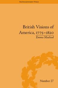 British Visions of America, 1775-1820