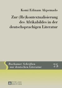 Zur (Re)kontextualisierung des Afrikabildes in der deutschsprachigen Literatur