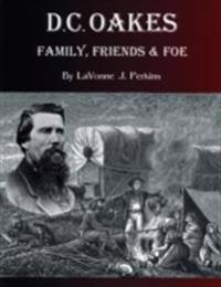 D.C. Oakes : Family, Friends & Foe