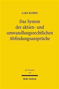 Das System der Aktien- und Umwandlungsrechtlichen Abfindungsanspruche
