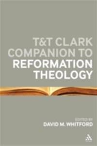 T&T Clark Companion to Reformation Theology