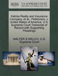 Kalmia Realty and Insurance Company, et al., Petitioners, V. United States of America. U.S. Supreme Court Transcript of Record with Supporting Pleadings