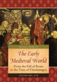 Early Medieval World: From the Fall of Rome to the Time of Charlemagne [2 volumes]
