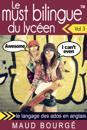 Le must bilingue(TM) du lyceen - Vol. 3 : le langage des ados en anglais
