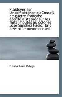 Plaidoyer Sur L'Incompetence Du Conseil de Guerre Francais