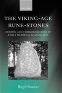 Viking-Age Rune-Stones: Custom and Commemoration in Early Medieval Scandinavia