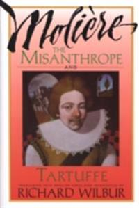 Misanthrope and Tartuffe, by Moliere