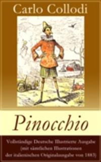 Pinocchio - Vollstandige illustrierte deutsche Ausgabe