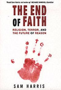 The end of faith : religion, terror and the future of reason