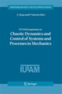 IUTAM Symposium on Chaotic Dynamics and Control of Systems and Processes in Mechanics