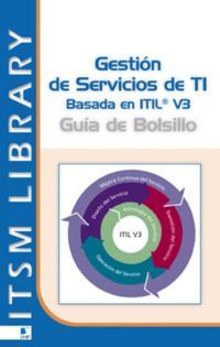 Gestión de Servicios TI  basado en ITIL® V3 - Guia de Bolsillo