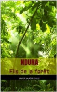 Ndura. Fils de la foret