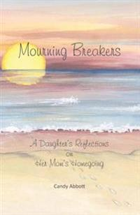 Mourning Breakers: A Daughter's Reflections on Her Mom's Homegoing