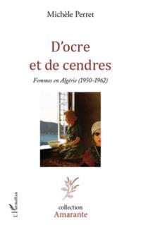 D'ocre et de cendres - femmes en algerie (1950-1962)