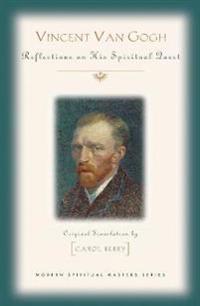 Vincent Van Gogh: His Spiritual Vision in Life and Art