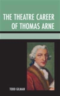 Theatre Career of Thomas Arne
