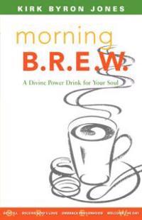 Morning B.R.E.W.