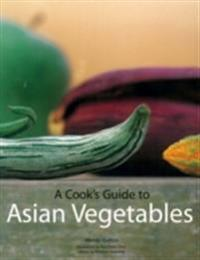 Cook's Guide to Asian Vegetables