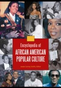 Encyclopedia of African American Popular Culture [Four Volumes]