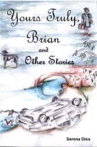 Yours Truly, Brian and Other Stories