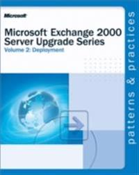Microsoft(R) Exchange 2000 Server Upgrade Series Volume 2: Deployment