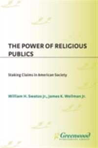 Power of Religious Publics: Staking Claims in American Society