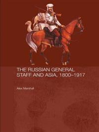Russian General Staff and Asia, 1860-1917