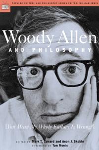 Woody Allen and Philosophy
