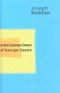 In the Common Dream of George Oppen
