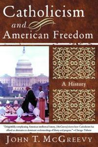 Catholicism And American Freedom
