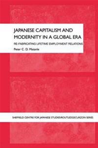 Japanese Capitalism and Modernity in a Global Era