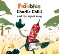 Charlie Chilli and the safari song
