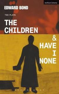 Children & Have I None