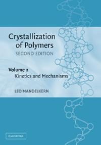Crystallization of Polymers: Volume 2, Kinetics and Mechanisms