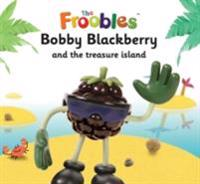 Bobby Blackberry and the treasure island