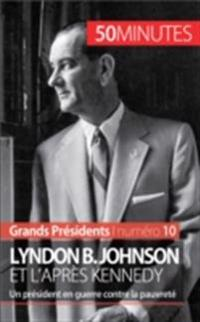 Lyndon B. Johnson et l'apres Kennedy