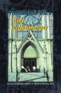 Theological Voice of Wolf Wolfensberger