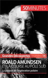 Roald Amundsen et la course au pole Sud