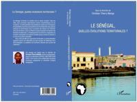 LE SENEGAL, QUELLES EVOLUTIONSTERRITORIALES ?