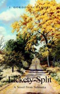 Lickety-Split: A Novel from Nebraska
